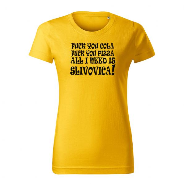 ID0108 – vtipne – all_I_need_is_Slivovica – 02 – tricko_damske_zlta