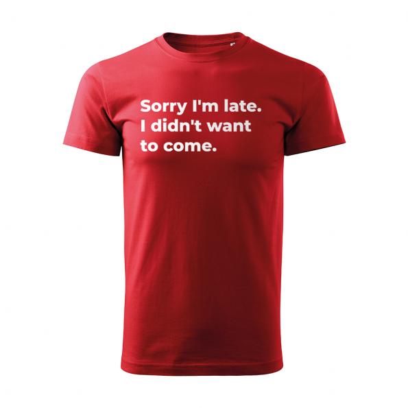 ID0126 – vtipne – Sorry_I_am_late – tricko_panske_cervena