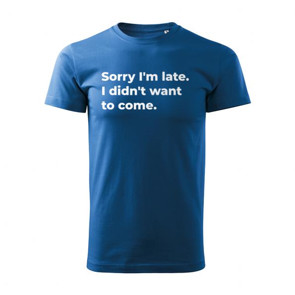 ID0126 – vtipne – Sorry_I_am_late – tricko_panske_modra