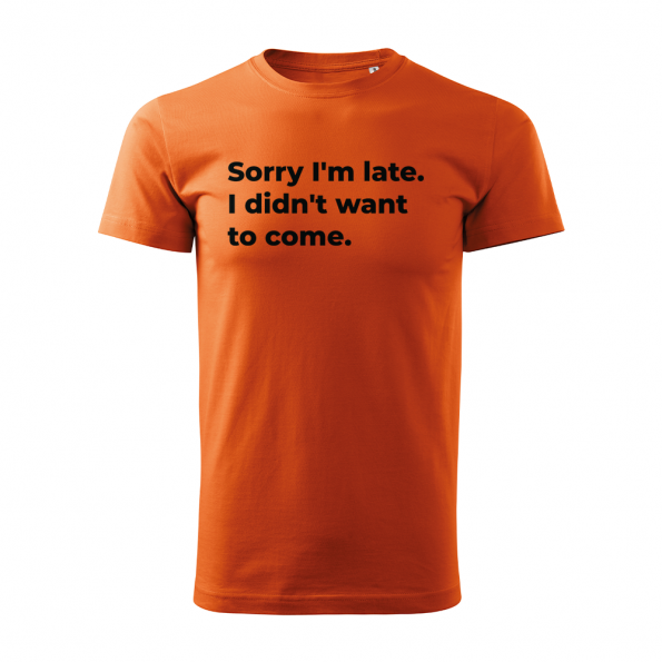 ID0126 – vtipne – Sorry_I_am_late – tricko_panske_oranzova