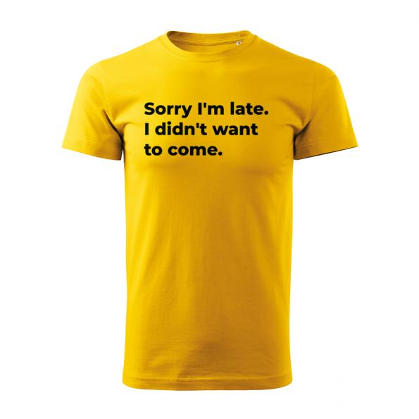 ID0126 – vtipne – Sorry_I_am_late – tricko_panske_zlta