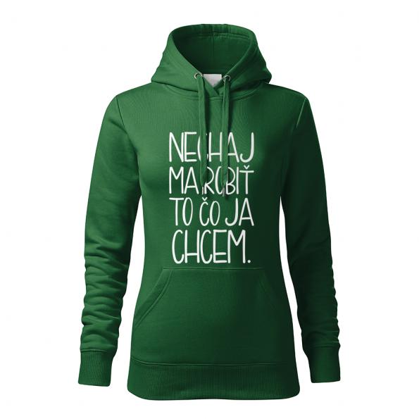 ID0121 – vtipne – nechaj_ma_robit_to_co_ja_chcem – mikina_damska_zelena