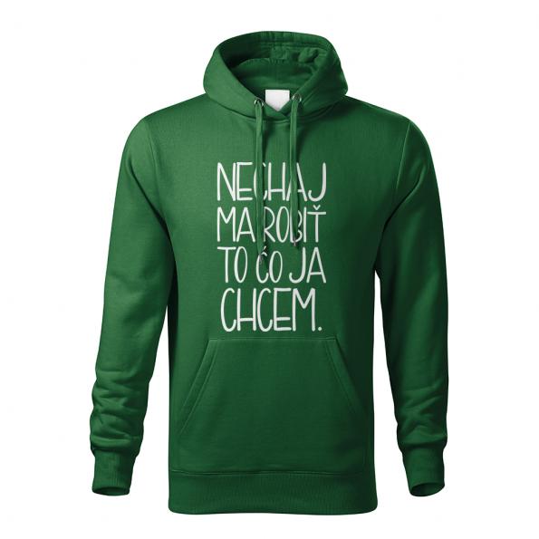 ID0121 – vtipne – nechaj_ma_robit_to_co_ja_chcem – mikina_panske_zelena