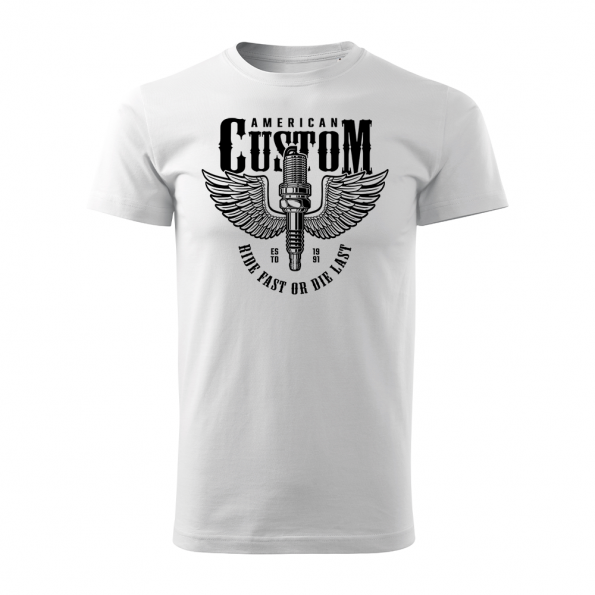 184 – American Custom – Ride fast or die last – tricko_panske_biela
