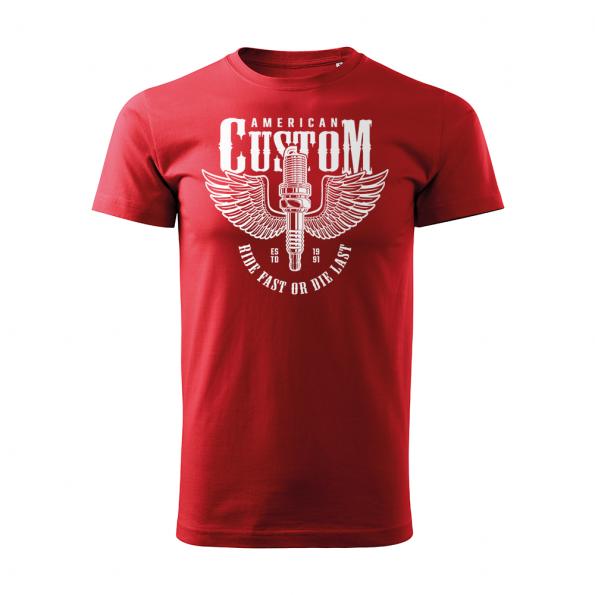 184 – American Custom – Ride fast or die last – tricko_panske_cervena