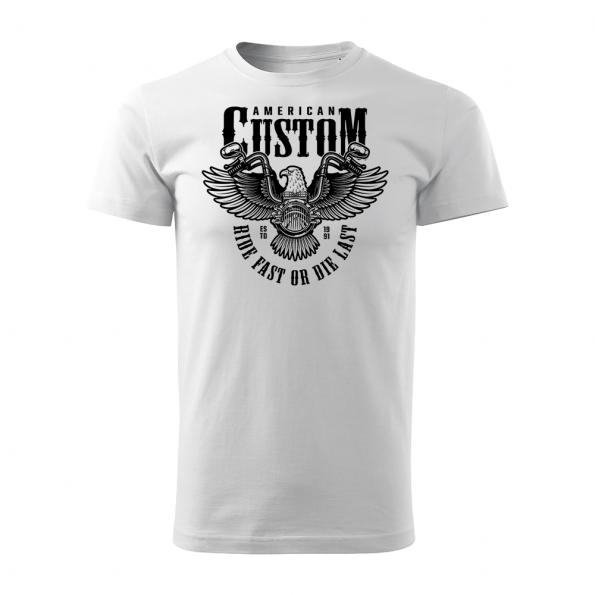 ID0209 – American Custom – Ride fast or die last – Orol – tricko_panske_biela