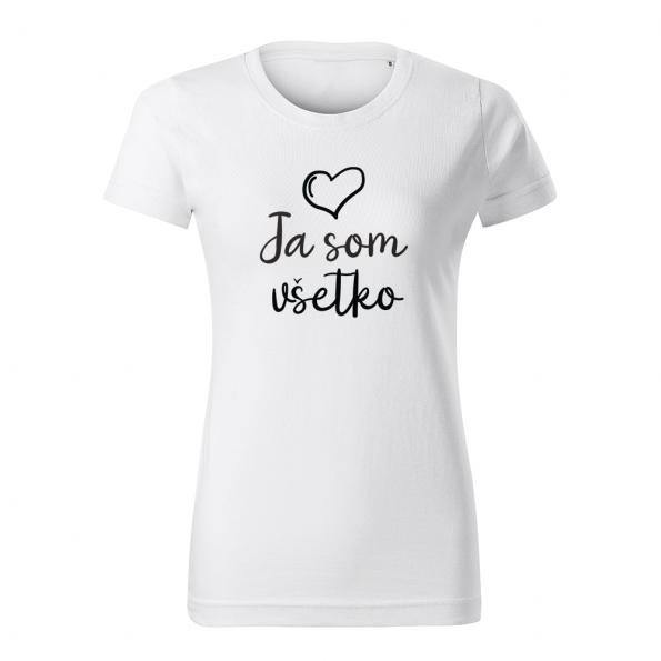 ID0402 – Mam_vsetko_co_potrebujem – tricko_damske_biela