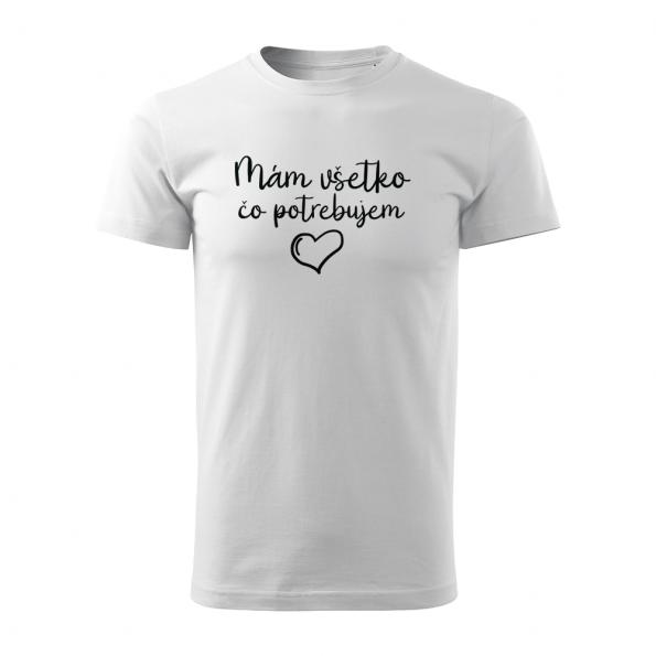 ID0402 – Mam_vsetko_co_potrebujem – tricko_panske_biela
