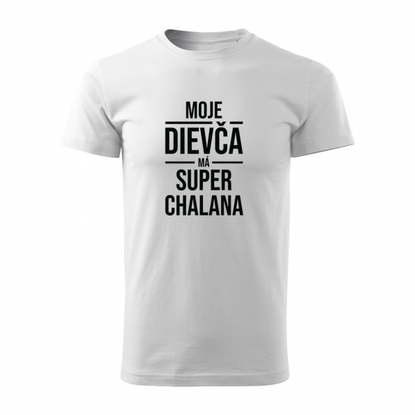 ID0419 – moje_dievca_ma_super_chalana – tricko_panske_biela